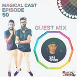 MAGICAL CAST EPISODE #050 - Guest Mix By KIRO PRIME