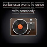 barbarossa wants to dance with somebody