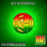 DJ Embryo - Dubweiser #6 (www.nujungle.com 2016-09-23)