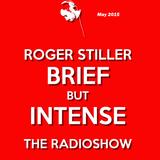 Roger Stiller - Brief But Intense - RadioShow May 2015