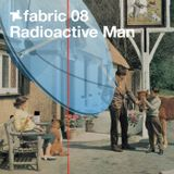 fabric 08: Radioactive Man 30 Min Radio Mix