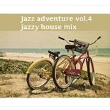 Jazz adventure vol4 (jazzy house mix)