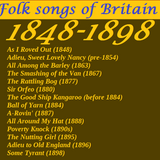 FOLK SONGS OF BRITAIN 1848-1898