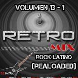 DJ MIX - RETRO MIX VOL 13 ROCK LATINO (RELOADED)