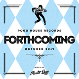 Pogo House Records - Forthcoming 013 (October 2019)