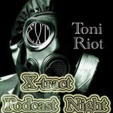 Toni Riot_X-tract podcast nights 32