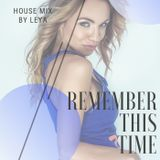 Remember this time. House mix