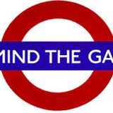 Mind The Gap Friday Cover Show 31/5/13