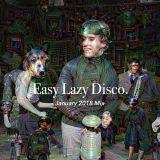 Easy Lazy Disco - January 2018 Mix