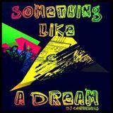 Something Like A Dream