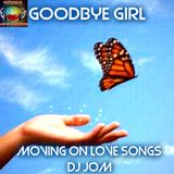 Goodbye Girl - Moving On Love Songs