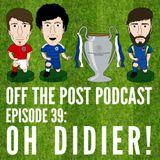 Ep. 39 Oh Didier!