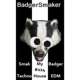 'Smak My Badger' EP024 | Latest Techno, House & Electro Mix + Free Download