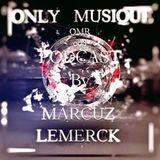 Marcuz Lemerck Podcast Only Musique Records Agosto 2015
