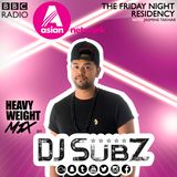 BBC Asian Network x DJ Subz Heavyweight Mix 3-11-17