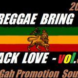 REGGAE BRING BACK LOVE - Vol.3 Mixtape -GahProSound