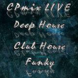 CPmix LIVE prensents Funky Club House Deep House ...Buon Ascolto...