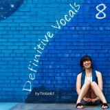 Definitive Vocals Vol. 8