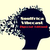 DJ Angel B! Presents: Soulfrica Vibecast (Special Edition) Episode XVIII