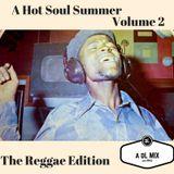 A Hot Soul Summer Volume 2 The Reggae Edition