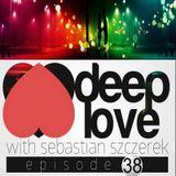 Sebastian Szczerek - DEEP LOVE #38 (23.10.2014)