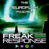 Freak Response - The Neurofunk Podcast 002 - Monday 24th September 2018