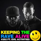 Keeping The Rave Alive Episode 282 featuring Evil Activities
