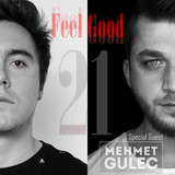 Feel Good - Episode 21 Guest Mehmet Gulec 2 Hour Deep House Set #VFG21