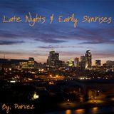 Late Nights & Early Sunrises