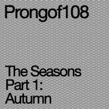 """Prongof108 #117 w/ Thomas """"The Seasons: Autumn"""" 01.10.2018"""