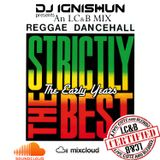 DJ IGNISHUN - LCnB - Strictly The Best, The early years