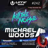 UMF Radio 242 - Kill The Noise & Michael Woods