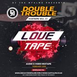 The Double Trouble Mixxtape 2018 Volume 23 Love Tape Edition