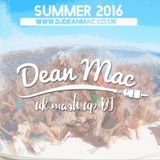 Summer 16 Mixed by DJ Dean Mac //Twitter: @djdeanmac