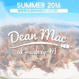 Summer 16 Mixed by DJ Dean Mac //Twitter: @djdeanmac