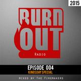 BurnOut Radio : Episode 004 - Kingsday Editon