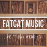 FatCat music - Live friday afternoon