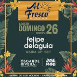 Felipe Delaguia @ Al Fresco (26-AGO-2018) - Warm Up Set