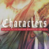 Sermon RECAP (Characters Wk. 1)