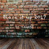 Blaze it up 2017
