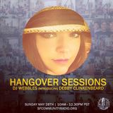 Hangover Sessions 116 Ft. Debby Clinkenbeard ~ May 28th 2017