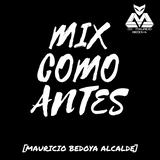 Mix Como Antes [Mauricio Bedoya Alcalde]