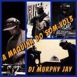 Maquina Do Som Vol 3 Dj Murphy Jay.