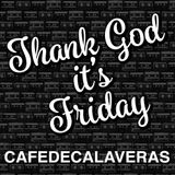 Thank God * It's Friday