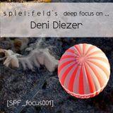 [SPF_focus001] spiel:feld´s deep focus on ... Deni Diezer