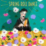 spring roll dance