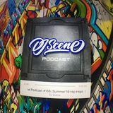 DJ Scene Podcast #156 (Summer'19 Hip Hop)