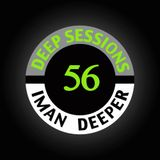 Deep Sessions Radioshow | Episode 56 | by Iman Deeper