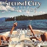 Second City Chilling with Andy Riley (inland knights)