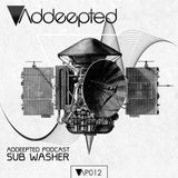 Addeepted Podcast 012 With Sub Washer